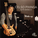 WAKE UP - CELSO PIXINGA e PX BAND II