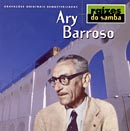 RAÍZES DO SAMBA - ARY BARROSO